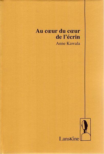 couverture de Au coeur du coeur de l'ecrin d'Anne Kawala