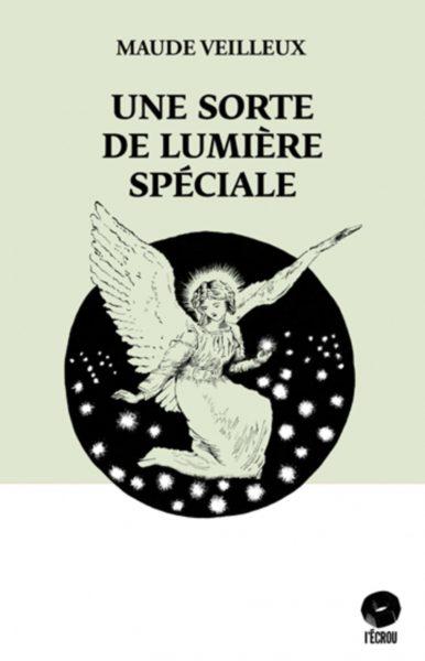 Une sorte de lumiere speciale - Maude Veilleux